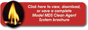 Click here to view, download, or save a complete  Model MDS Clean Agent System brochure